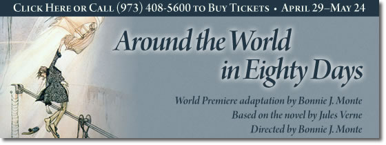 Around the World in Eighty Days image. For more information call 973-408-5600.