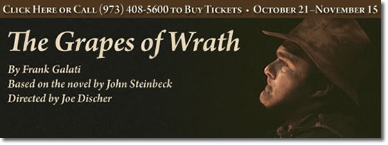 The Grapes of Wrath. For more information call 973-408-5600.